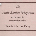 Teach Us To Pray Unity Lenten Program (1952)