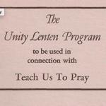 Teach Us To Pray Unity Lenten Program (1952)