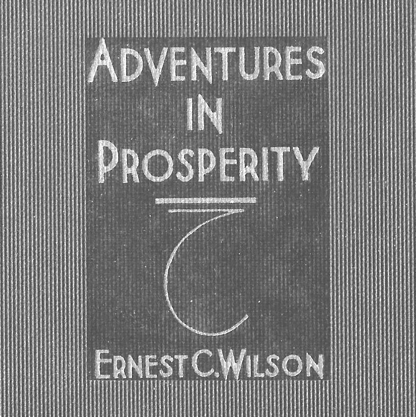 Ernest C Wilson Adventures in Prosperity