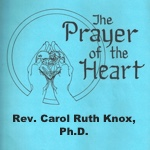 The Prayer of the Heart by Carol Ruth Knox