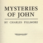 Charles Fillmore Mysteries of John