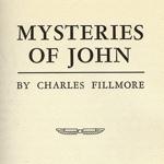 Charles Fillmore Mysteries of John