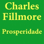 Charles Fillmore: Prosperidade (Home Page)