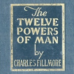 Charles Fillmore Twelve Powers of Man