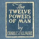 Charles Fillmore Twelve Powers of Man