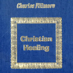 Charles Fillmore Christian Healing