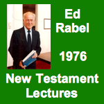 Ed Rabel 1976 New Testament Lectures
