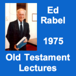 Ed Rabel 1975 Old Testament Lectures