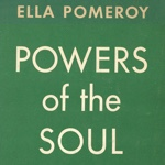 Ella Pomeroy Powers of the Soul