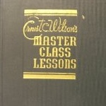 Ernest C Wilson Master Class Lessons