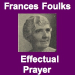 Frances Foulks Effectual Prayer