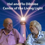 Hal and Flo Dibblee, Center of the Living Light