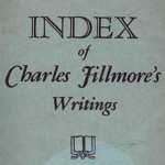 Unity School - Index of Charles Fillmore's Writings (1956)