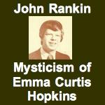 John Rankin The Mysticism of Emma Curtis Hopkins