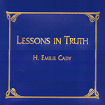 Emilie Cady Lessons in Truth (Text)