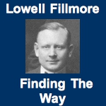 Lowell Fillmore: Finding the Way (Audio)
