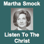 Martha Smock Listen To The Christ