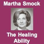 Martha Smock The Healing Ability