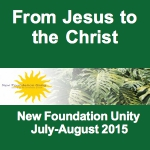 From Jesus To The Christ (July-August 2015)
