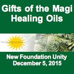 Gifts of the Magi:  A Healing Oils Workshop (Dec 5, 2015)