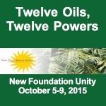Twelve Oils, Twelve Powers (Oct 5-9, 2015)