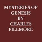 Charles Fillmore Mysteries of Genesis
