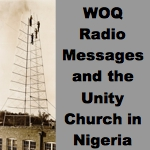 WOQ Radio Messages and the Unity Church in Nigeria