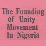 The Founding of Unity Movement in Nigeria by Olugu Ezutah Udoncy