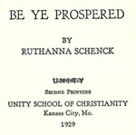 Ruthanna Schenck - Be Ye Prospered - A Textbook of Divine Prosperity