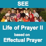 Life of Prayer II - Effectual Prayer