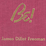 Be! by James Dillet Freeman