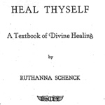 Ruthanna Schenck - Heal Thyself - A Textbook of Divine Healing