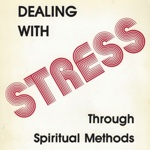 Dealing With Stress Through Spiritual Methods by Winifred Wilkinson Hausmann