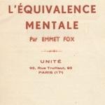 Emmet Fox: L'équivalence Mentale