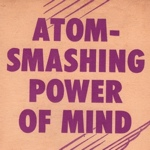 Atom-Smashing Power of Mind by Charles Fillmore