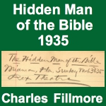Charles Fillmore - The Hidden Man of the Bible