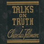 Talks on Truth by Charles Fillmore