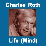 Charles Roth - Life (Based on Mind: The Master Power)