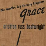 The Master Key To Every Kingdom: Grace by Crichton Russ Boatwright