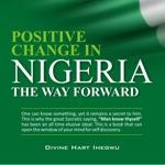 Divine Hart Ihegwu—Positive Change in Nigeria: The Way Forward