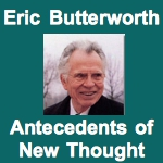 Eric Butterworth Antecedents of New Thought