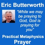 Eric Butterworth on Prayer in Practical Metaphysics