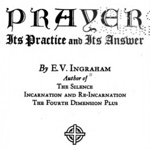 Prayer, Its Practice and Its Answer by EV Ingraham