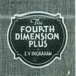 EV Ingraham The Fourth Dimension Plus