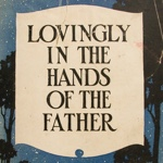 Evelyn Whitell Lovingly in the Hands of the Father