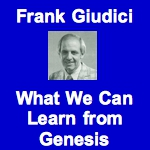 Frank Giudici What We Can Learn From Genesis