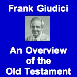 Frank Giudici An Overview of the Old Testament