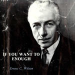 Ernest C Wilson If You Want To Enough