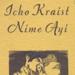 Icho Kraist Nime Ayi