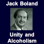Jack Boland - Unity and Alcoholism